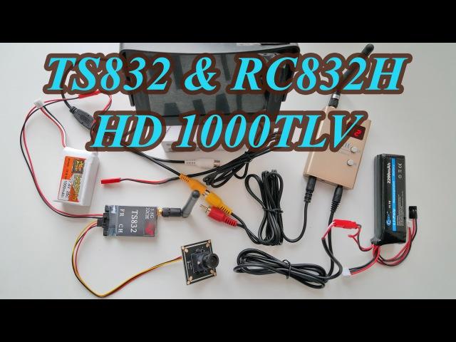 FPV 5.8G 600mW. TS832 RC832H (Sensitivity Receiver)HD 1000TLV Camera