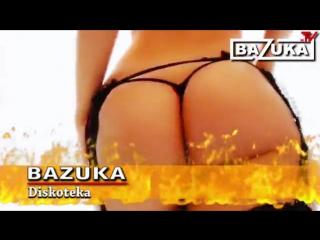 311 - BAZUKA - Diskoteka [Episode 311]