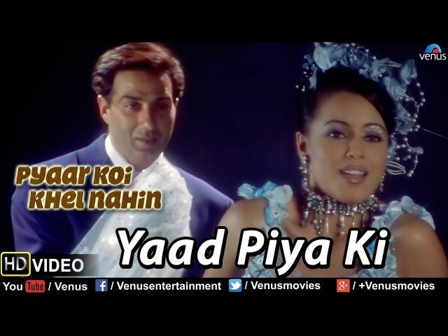 Yaad Piya Ki Full Video Song Pyaar Koi Khel Nahin Sunny Deol Mahima Choudhary