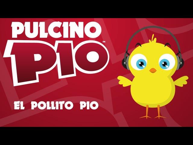 PULCINO PIO El Pollito Pio Official video