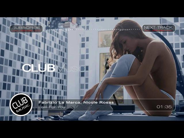 Fabrizio La Marca Nicole Rosas Feel For You CLUBMusic Release