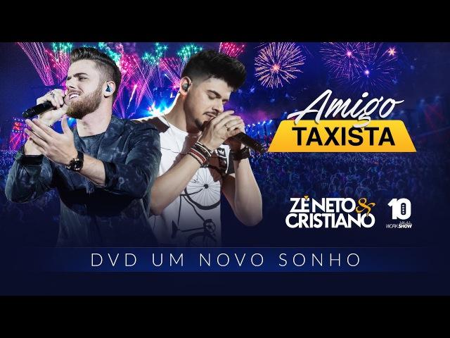 Z Neto e Cristiano AMIGO TAXISTA DVD Um Novo Sonho