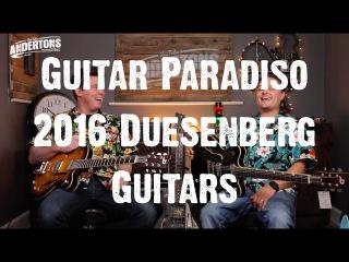 Guitar Paradiso - 2016 Duesenberg Guitars