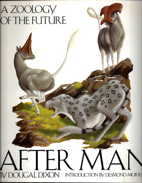 After Man A Zoology of the Future - Dougal Dixon