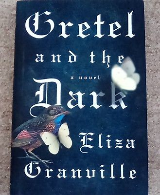Gretel and the Dark - Eliza Granville