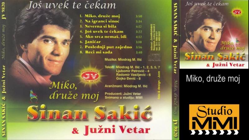 Sinan Sakic i Juzni Vetar Miko druze moj Audio 1982