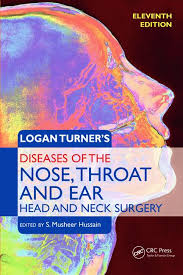 Logan Turner's Disease of the Nose Throat and Ear Head and Neck Surgery 11th Edition (2016)