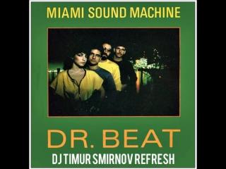 PreviewMiami Sound Machine - Dr. Beat(Dj Timur Smirnov ReFlesh)