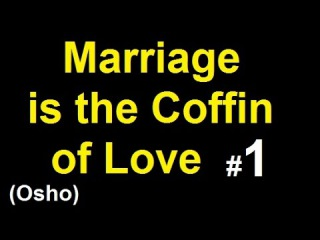 (Osho) Marriage is the coffin of love part-1