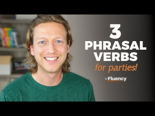 Talking about Parties in English: 3 Phrasal Verbs You Need to Know (Lots of Examples)