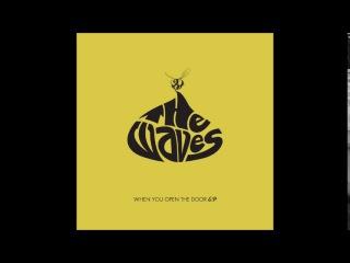 The Waves - When You Open The Door E P