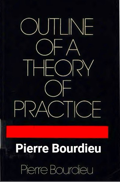 Pierre Bourdieu Outline of a Theory of Practice