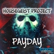 Housegeist Project - Payday