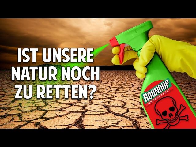 Giftiges Glyphosat Pestizide Ist unsere Natur noch zu retten