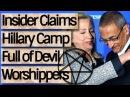 |nsider C|aims Hi||ary Camp Full Of DEV|L W0R$H|PPERS