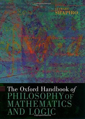 Stewart Shapiro - The Oxford Handbook of Philosophy of Mathematics and Logic