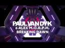 Paul van Dyk Alex M.O.R.P.H. - Breaking Dawn