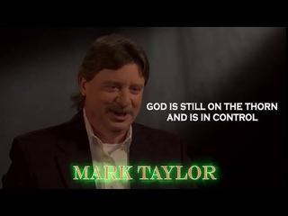 Robert David Steele - Mark Taylor: God is still on the thorn and is in control