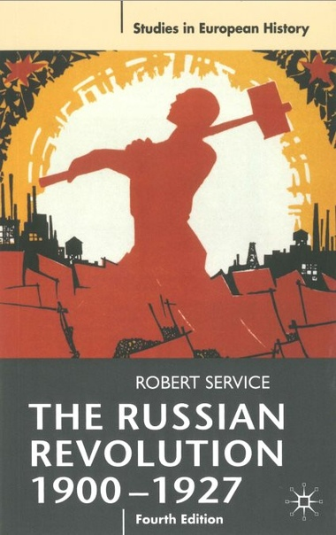 The Russian Revolution, 1900-1927 - Robert Service