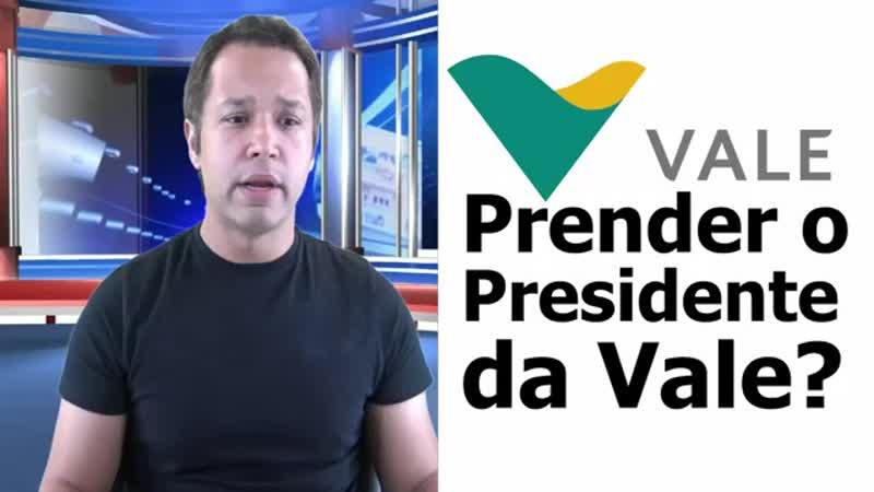 Vale Prender o Presidente da Vale_.mp4