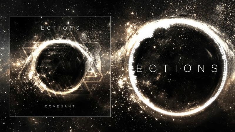 ECTIONS Covenant Full Album Stream