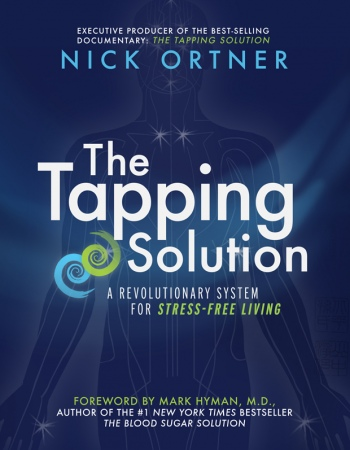 Nick Ortner-The Tapping Solution  A Revolutionary System for Stress-Free Living-Hay House (2013)