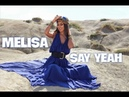 MELISA (feat BASTARDO) - SAY YEAH (official video) by TommoProduction