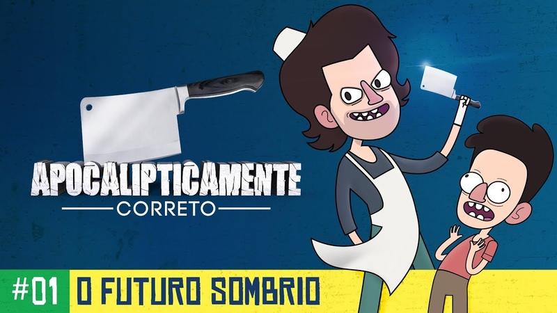 O Futuro Sombrio do Brasil: Apocalipticamente Correto Ep01
