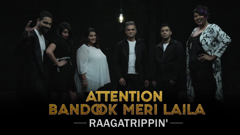 Attention Bandook Meri Laila Mashup Cover A Cappella RaagaTrippin'