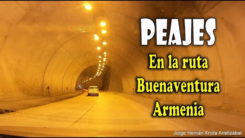 Peajes en la Ruta BUENAVENTURA ARMENIA