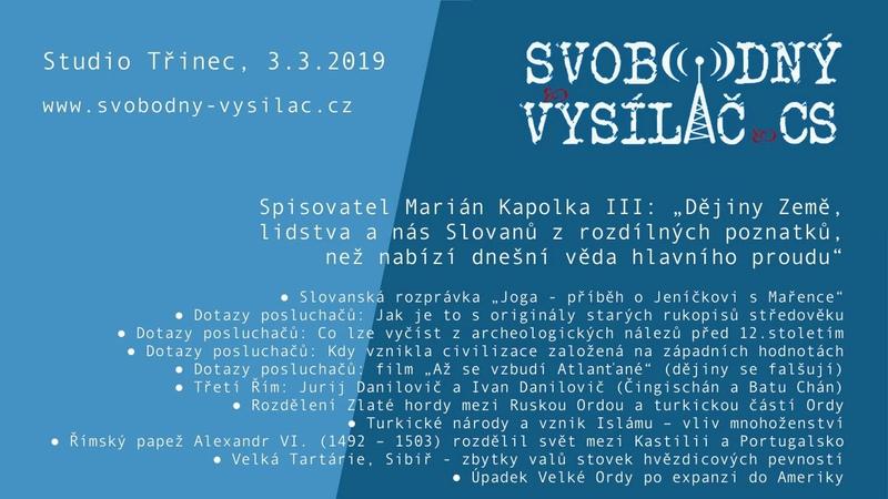 SVCS 2019-03-03 Studio Třinec – Dějiny nejspíše proběhly jinak, s Mariánem Kapolkou III