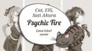 【Cat, Elli, Sati Akura】Psychic Fire BiBi RUSSIAN cover【HBD Melody Note】
