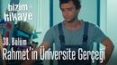 Rahmet'in üniversite gerçeği Bizim Hikaye 38 Bölüm Yeni Sezon