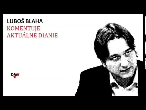 07.08.2019 Ľuboš Blaha o Trubanovi - Arogantný podnikateľ, ktorý nenávidí robotníkov