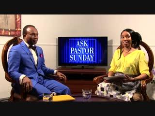 Ask Pastor Sunday Adelaja. Episode 22