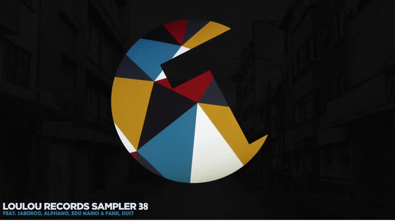 OUT NOW Loulou records Sampler Vol. 38 featuring Sandroo, Alphano, Dust, Edu Marks Fank