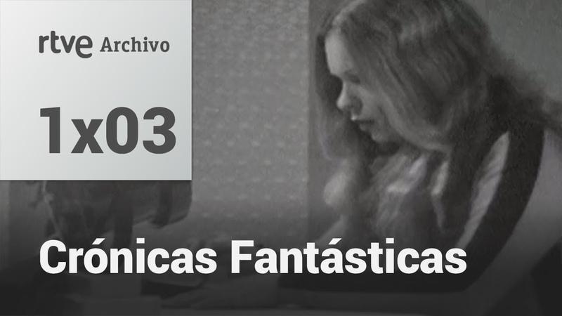 Crónicas Fantásticas 1x03 Llegó con el otoño RTVE Archivo