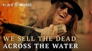 We Sell The Dead Across The Water Official Music Video New album out February 21st 2020