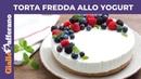 TORTA FREDDA ALLO YOGURT (SENZA FORNO)