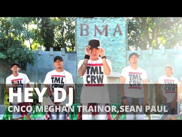HEY DJ (Remix) by CNCO,Meghan Trainor,Sean Paul | Zumba® | Reggaeton | TML Crew Kramer x Camper