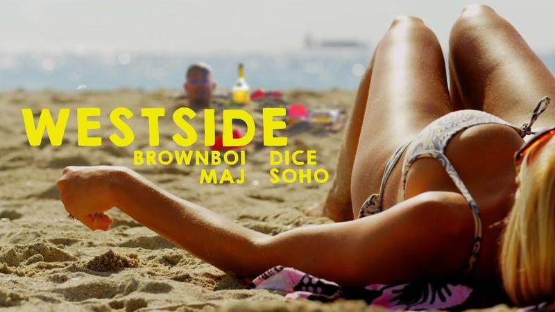 Brownboi Maj - Westside ft Dice Soho (Official Music Video)