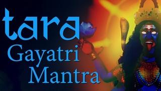 Tara Gayatri Mantra | Gayatri Mantra of Goddess Tara | 108 Times