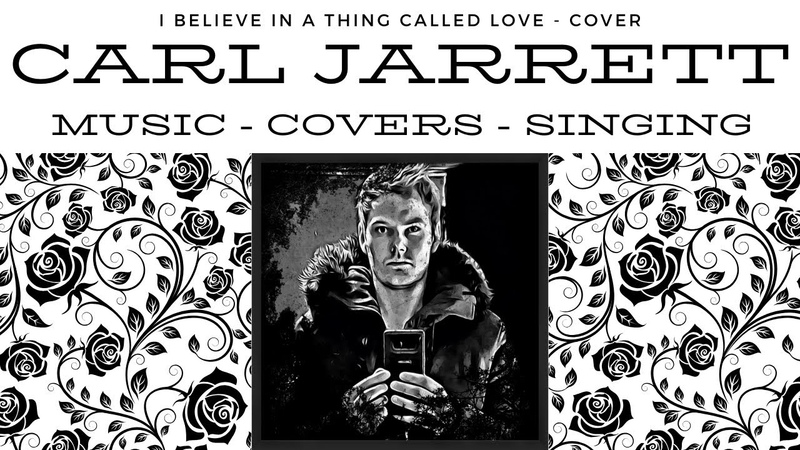 I BELIEVE IN A THING CALLED LOVE - THE DARKNESS - CARL JARRETT COVER - ROCK WEDNESDAYS - MUSIC