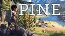 Первый взгляд ► Pine ► Приключения