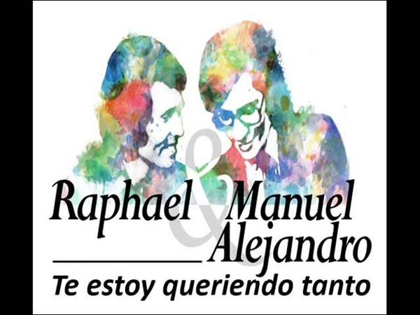 Raphael y Manuel Alejandro Te estoy queriendo tanto