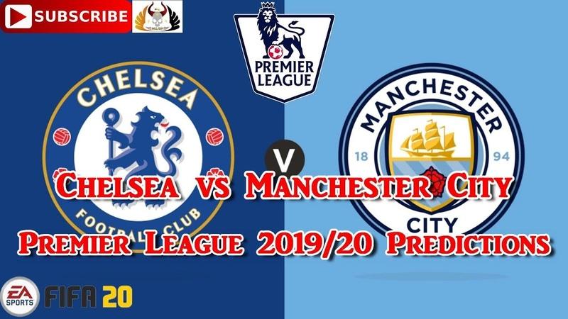 Chelsea vs Manchester City 2019 20 Premier League Predictions FIFA 20