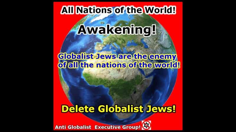 Globalistische Juden sind Feinde jeder Nation auf der Welt!