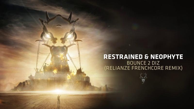 Restrained Neophyte - Bounce 2 Diz Relianze Frenchcore Remix