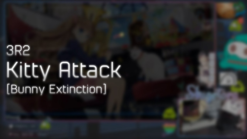 3R2 - Kitty Attack [Bunny Extinction] HD 99.55% FC 1