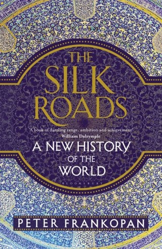 Peter Frankopan] The Silk Roads  A New History of